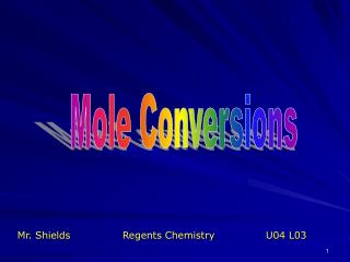 Mr. ShieldsRegents Chemistry   U04 L03
