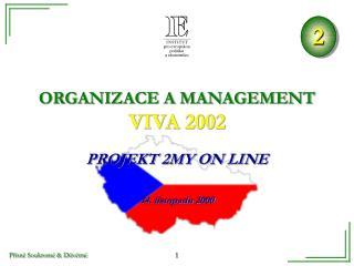 ORGANIZACE A MANAGEMENT  VIVA 2002