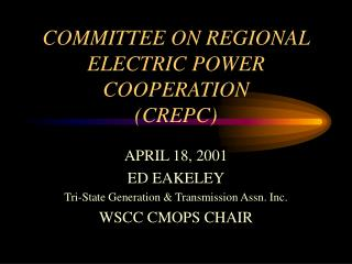 COMMITTEE ON REGIONAL ELECTRIC POWER COOPERATION (CREPC)