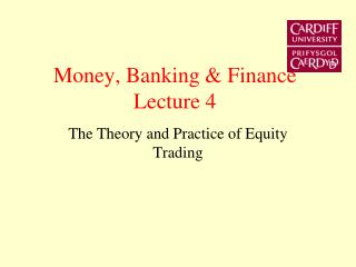 Money, Banking  Finance Lecture 4