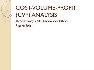COST-VOLUME-PROFIT CVP ANALYSIS