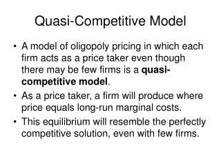 Quasi-Competitive Model