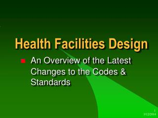Health Facilities Design  An Overview of the Latest  Changes to the Codes   Standards