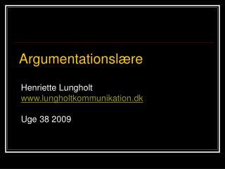 Henriette Lungholt lungholtkommunikation.dk Uge 38 2009