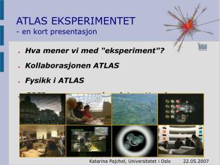 ATLAS EKSPERIMENTET - en kort presentasjon