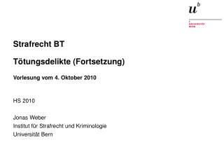 Strafrecht BT  T�tungsdelikte (Fortsetzung) Vorlesung vom 4. Oktober 2010
