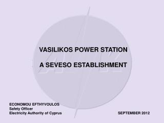 ECONOMOU EFTHYVOULOS			 Safety Officer Electricity Authority of Cyprus			          SEPTEMBER  2012