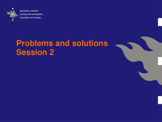 Problems and solutions Session 2