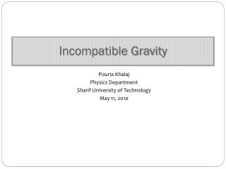 Incompatible Gravity