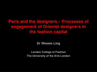 Paris and the designers � Processes of engagement of Oriental designers in the fashion capital