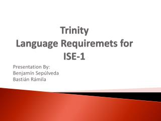 Trinity  Language  Requiremets for                 ISE-1