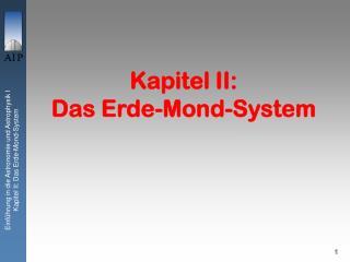 Kapitel  I I: Das Erde-Mond-System