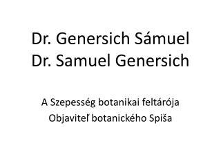 Dr. Genersich Sámuel Dr. Samuel Genersich