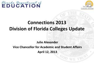 Connections 2013 Division of Florida Colleges Update