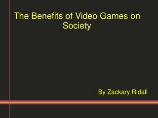 The Benefits of Video Games on Society