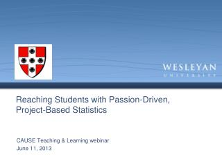 Reaching Students with Passion-Driven,       Project-Based Statistics