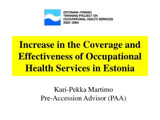Increase in the Coverage and Effectiveness of Occupational Health Services in Estonia