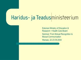 Estonian Ministry of Education  &  Research + Health Care Board