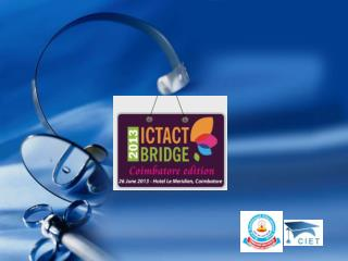 ICTACT Bridge – A Large Industry Institute Interaction Initiative