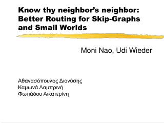 Know thy neighbor's neighbor: Better Routing for Skip-Graphs and Small Worlds