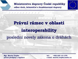 Právní rámec v oblasti interoperability poslední novely zákona o dráhách