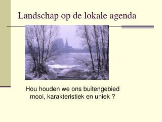 Landschap op de lokale agenda