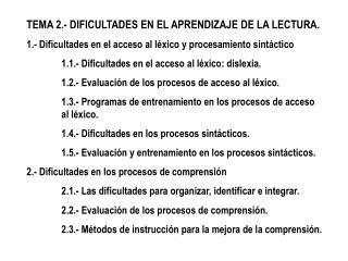 TEMA 2.- DIFICULTADES EN EL APRENDIZAJE DE LA LECTURA.