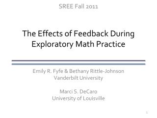 The Effects of Feedback During Exploratory Math Practice