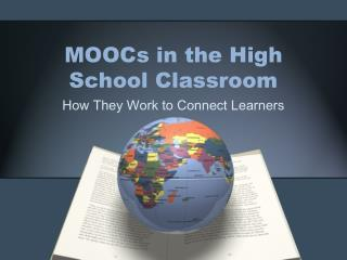 MOOCs in the High School Classroom