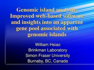William Hsiao Brinkman Laboratory Simon Fraser University Burnaby, BC, Canada