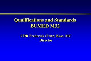 Qualifications and Standards BUMED M32