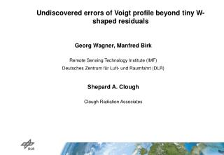 Georg Wagner, Manfred Birk  Remote Sensing Technology Institute (IMF)