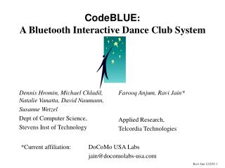 CodeBLUE :   A Bluetooth Interactive Dance Club System