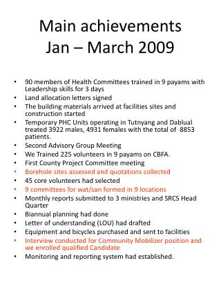 Main achievements Jan – March 2009