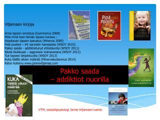 Pakko saada  –  addiktiot  nuorilla