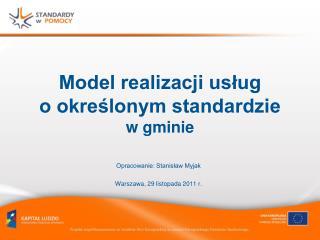 Model realizacji usług  o określonym standardzie  w gminie
