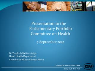 Dr  Thuthula  Balfour-Kaipa Head: Health Department Chamber of Mines of South Africa