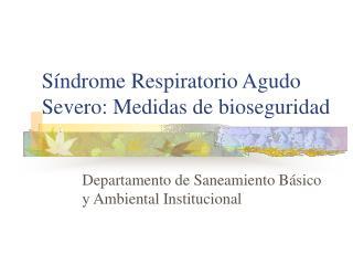 S�ndrome Respiratorio Agudo Severo: Medidas de bioseguridad