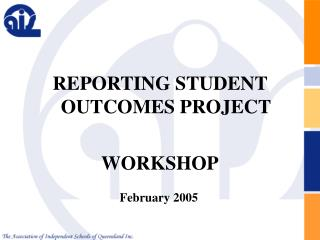 REPORTING STUDENT OUTCOMES PROJECT  WORKSHOP