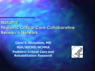National  Pediatric Critical Care Collaborative Research Network