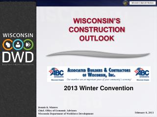 Dennis K. Winters Chief, Office of Economic Advisors Wisconsin Department of Workforce Development