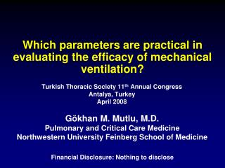 Which parameters are practical in evaluating the efficacy of mechanical ventilation?