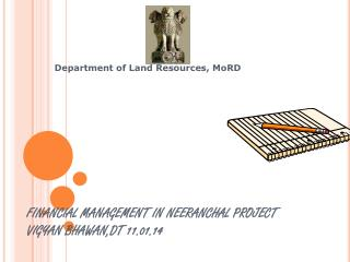 FINANCIAL MANAGEMENT IN NEERANCHAL PROJECT VIGYAN BHAWAN,DT 11.01.14