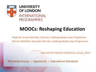 MOOCs: Reshaping Education