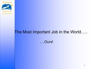 The Most Important Job in the World…..