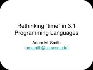 "Rethinking ""time"" in 3.1 Programming Languages"