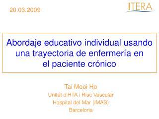 Tai Mooi Ho Unitat d'HTA i Risc Vascular Hospital del Mar (IMAS)  Barcelona