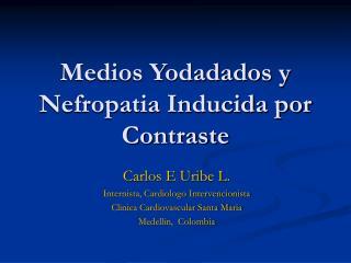 Medios Yodadados y Nefropatia Inducida por Contraste