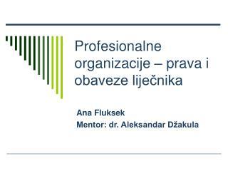 Profesionalne organizacije – prava i obaveze liječnika