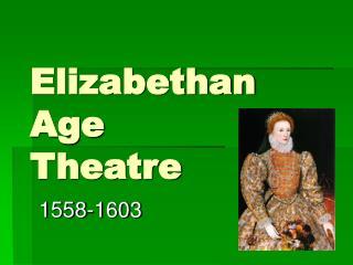 Elizabethan Age Theatre